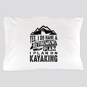 Retirement Plan Kayaking Pillow Case