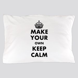 Make Your Own Keep Calm and Carry On D Pillow Case