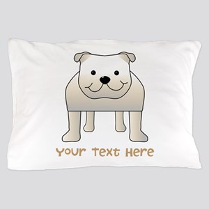 Bulldog and Text. Pillow Case