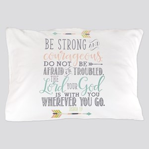 Joshua 1:9 Bible Verse Pillow Case