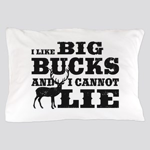 I like BIG Bucks and I can not lie! Pillow Case