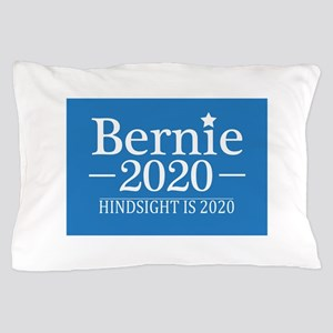 Bernie Sanders Hindsight is 2020 Pillow Case