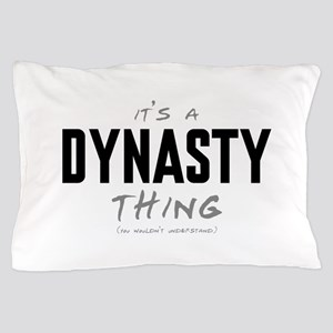 It's a Dynasty Thing Pillow Case