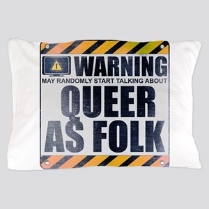 Warning: Queer as Folk Pillow Case