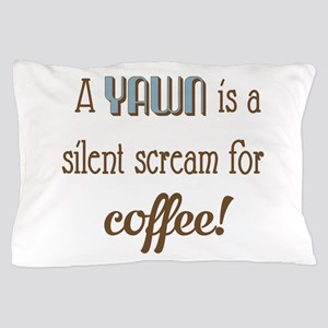 Silent Scream for Coffee Pillow Case