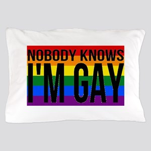 Nobody Knows I'm Gay Pillow Case