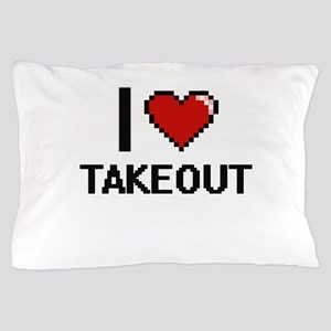 I love Takeout Digital Design Pillow Case