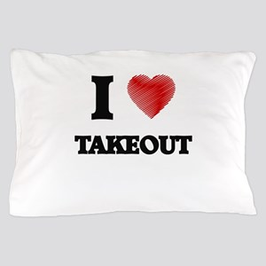 I love Takeout Pillow Case