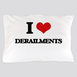 I Love Derailments Pillow Case