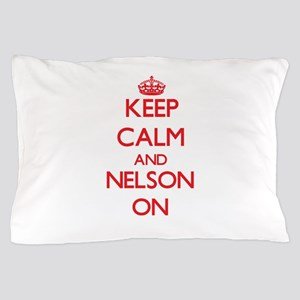 Keep Calm and Nelson ON Pillow Case