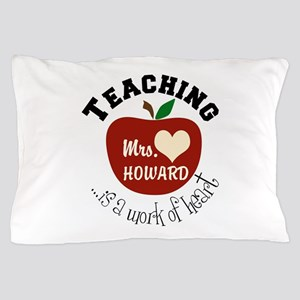 Personalize teaching: work of heart Pillow Case