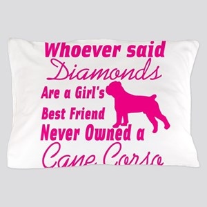 Cane Corso Girls Best Friend Pillow Case