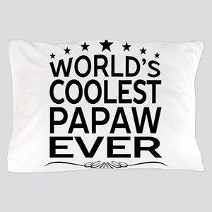 WORLD'S COOLEST PAPAW EVER Pillow Case