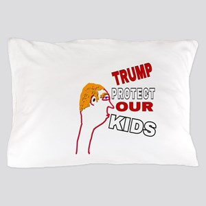 TRUMP PROTECT OUR KIDS Pillow Case