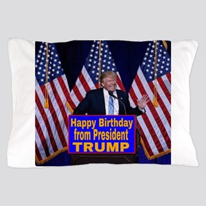 Happy Birthday from President Trump  Pillow Case