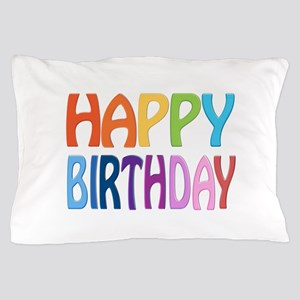 Happy Birthday - Happy Colourful Pillow Case