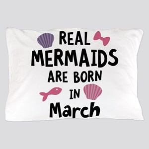 Mermaids are born in March Csf02 Pillow Case