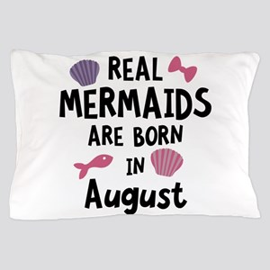 Mermaids are born in August Chl6v Pillow Case