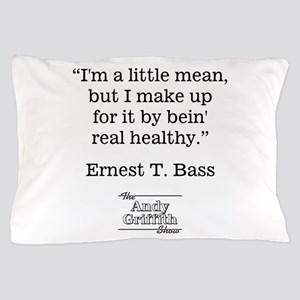 ERNEST T. BASS QUOTE Pillow Case