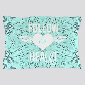 follow your heart positive Pillow Case
