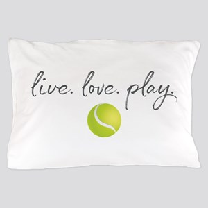 Live Love Play Tennis Pillow Case