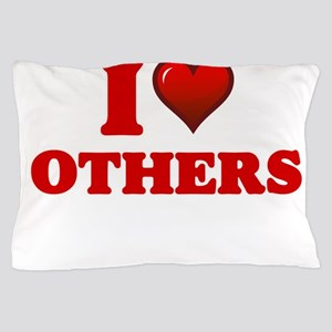 I love Others Pillow Case