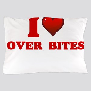 I love Over Bites Pillow Case