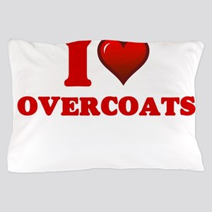 I love Overcoats Pillow Case