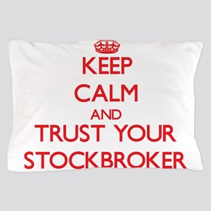 Keep Calm and trust your Stockbroker Pillow Case