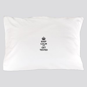 Keep calm and get tested Pillow Case