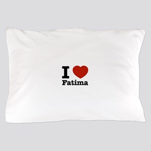 I love Fatima Pillow Case