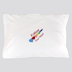 follow your heart Pillow Case