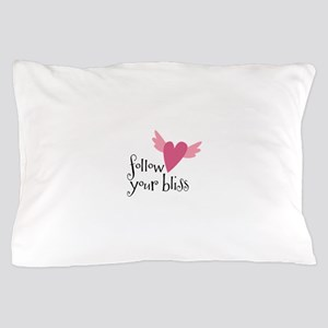 follow your bliss Pillow Case