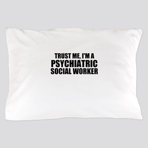 Trust Me, I'm A Psychiatric Social Worker Pillow C