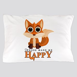 Foxes Make Me Happy Pillow Case