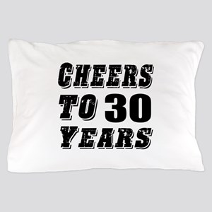 Cheers To 30 Pillow Case