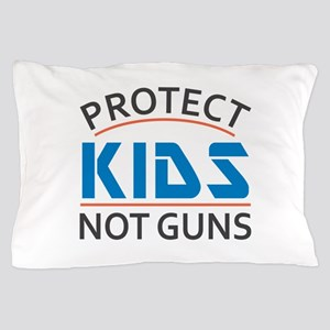 Protect Kids Not Guns Gun Control Pillow Case