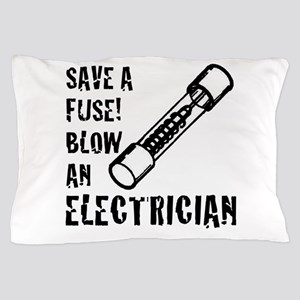 save a fuse blow an electrician funny Pillow Case