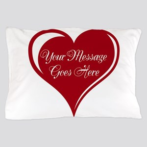 Your Custom Message in a Heart Pillow Case