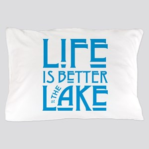 Life is Better at the Lake Pillow Case