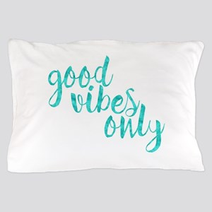 good vibes only Pillow Case