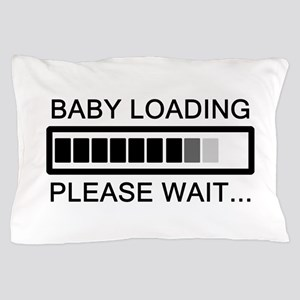 Baby Loading Please Wait Pillow Case