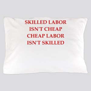 skilled labor Pillow Case