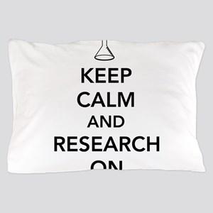 Keep calm and research on Pillow Case