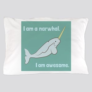 I Am A Narwhal Pillow Case
