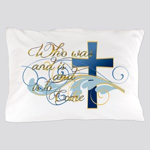 Who was and is and is to come Pillow Case