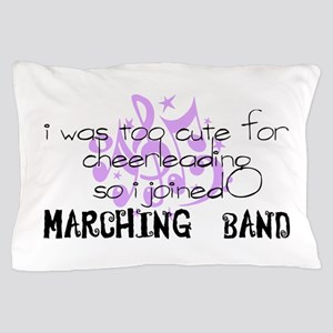 Marching Band - Too Cute for Cheerleading Pillow C