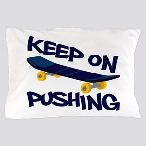 Keep On Pushing Pillow Case