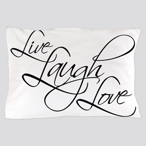 Live, Laugh, Love Pillow Case