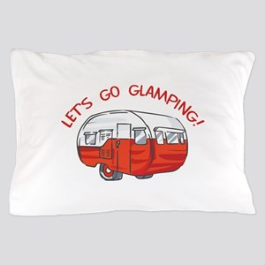 LETS GO GLAMPING Pillow Case